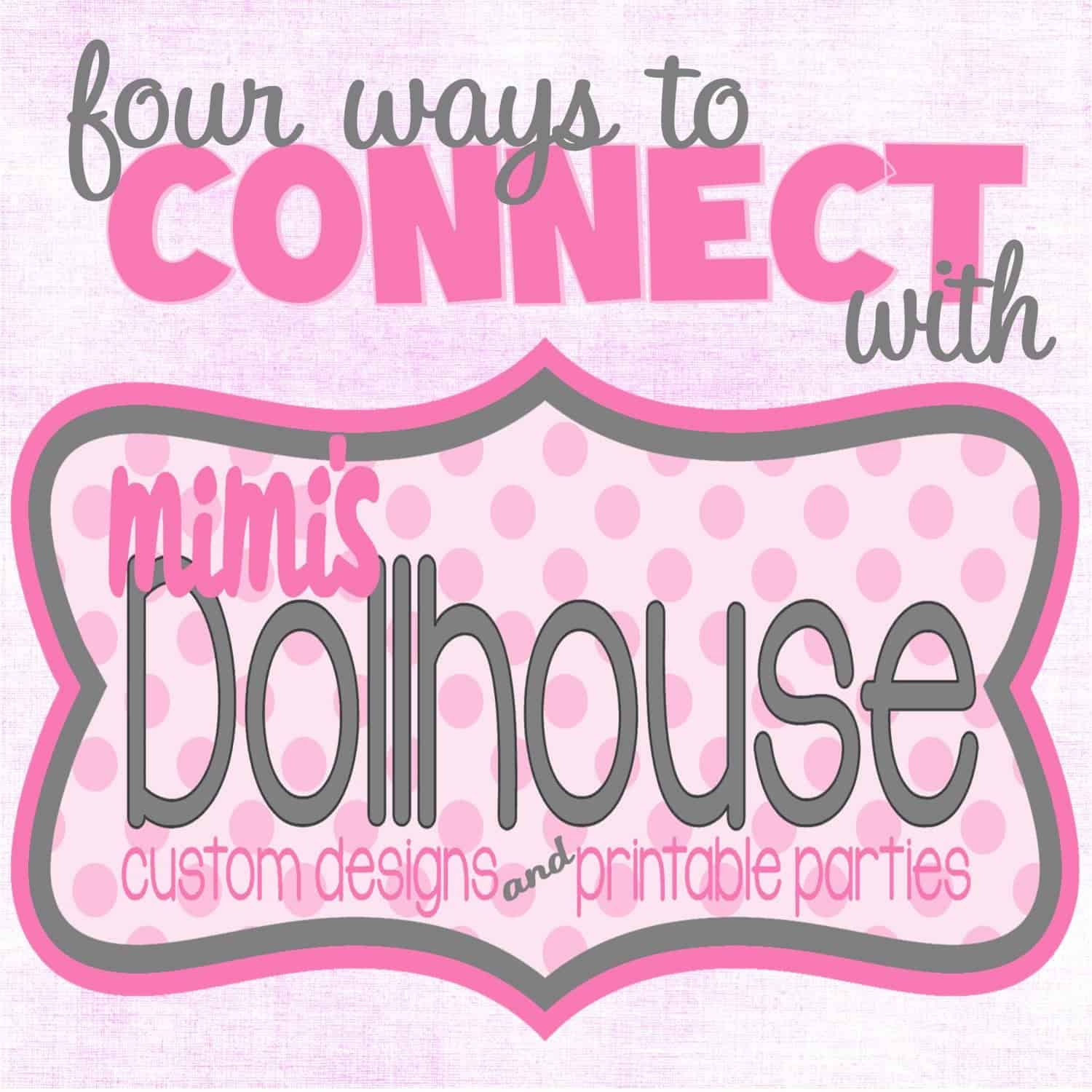 Ways to connect with Mimi's Dollhouse