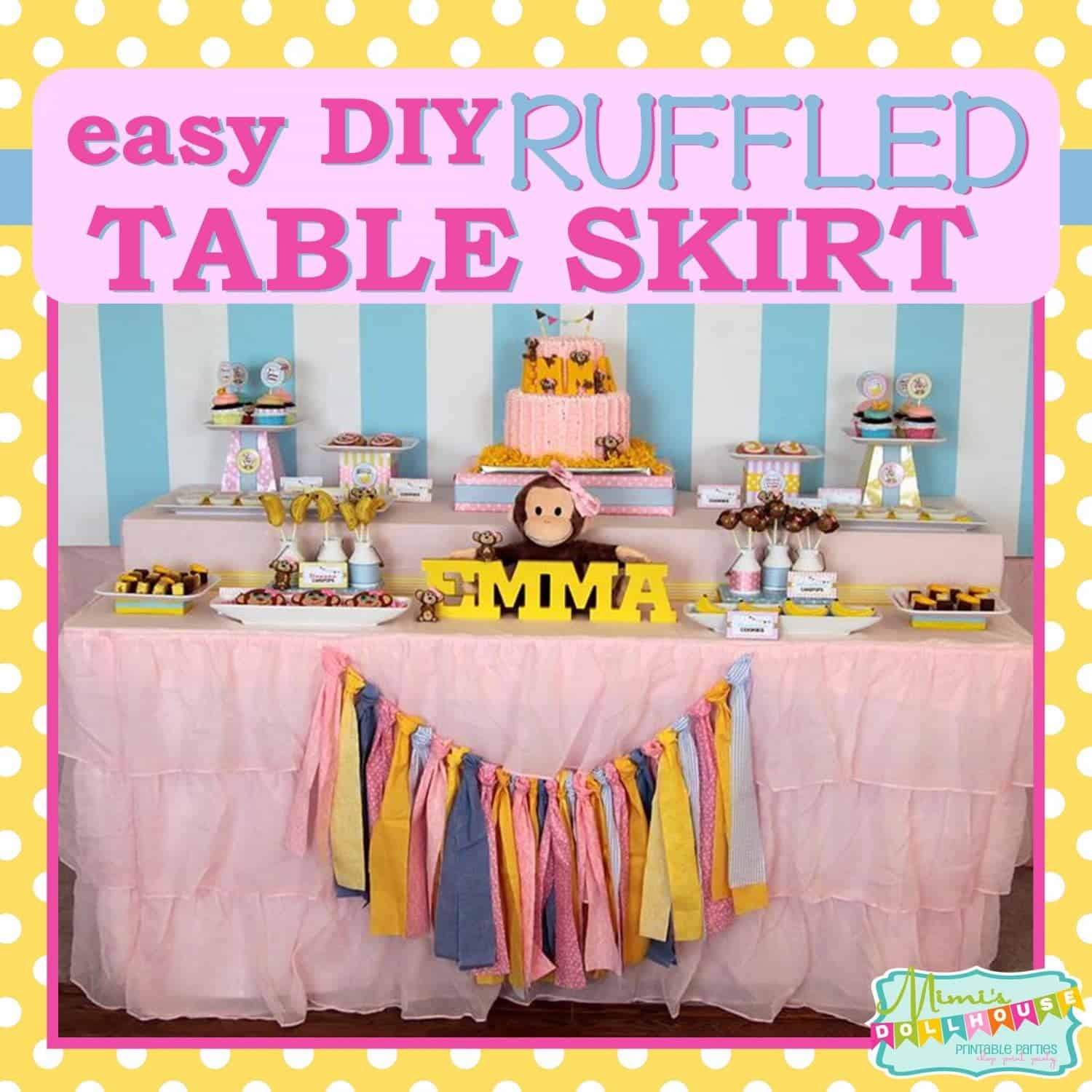 Monkey Party: Easy DIY Ruffled Table Skirt Tutorial